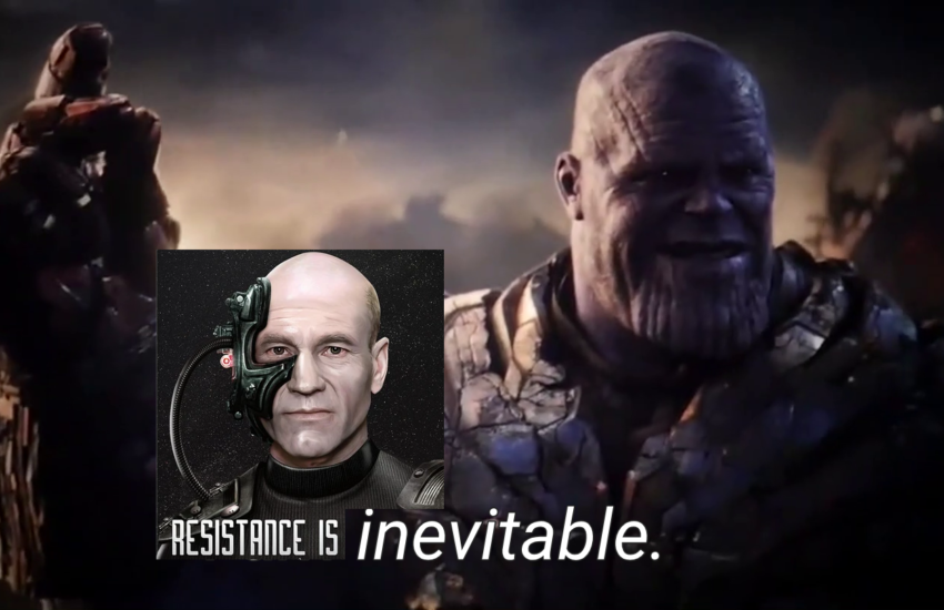 """Borg Picard Next to Thanos with the words """"Resitance is Inevitable"""""""